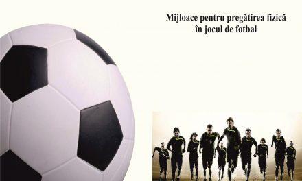 Mijloace pentru pregatirea fizică în jocul de fotbal