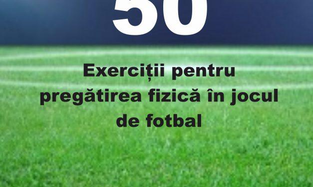 50 Exercitii pentru pregatirea fizica in jocul de fotbal