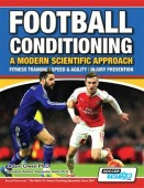 Football Conditioning A Modern Scientific Approach Fitness Training | Speed & Agility | Injury Prevention